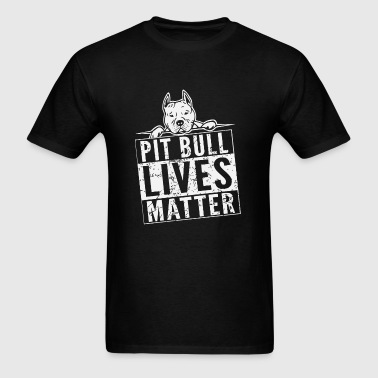 Pitbull - Pit Bull Lives Matter Tshirt - Men's T-Shirt