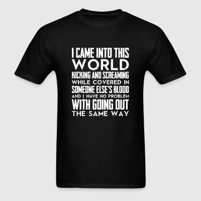Viking - I came into this world kicking and scre - Men's T-Shirt