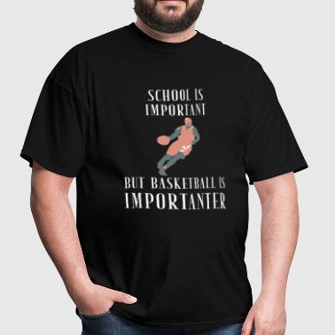 Basketball - School Is Important buy Basketball - Men's T-Shirt