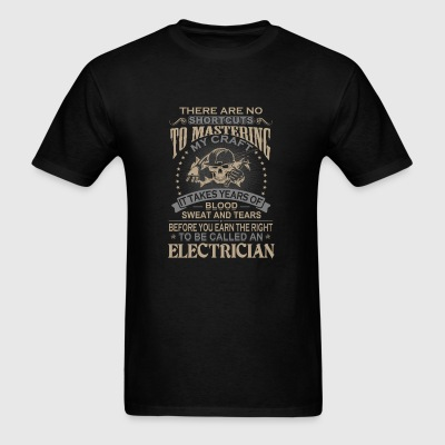 Electrician - It takes years of blood sweat - Men's T-Shirt