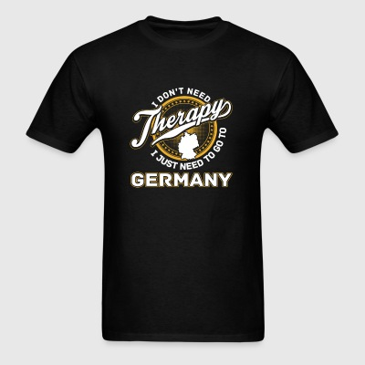 Germany - I just need to go to germany - Men's T-Shirt