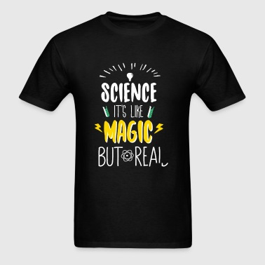 Science - Science Is Like Magic But Real - Men's T-Shirt
