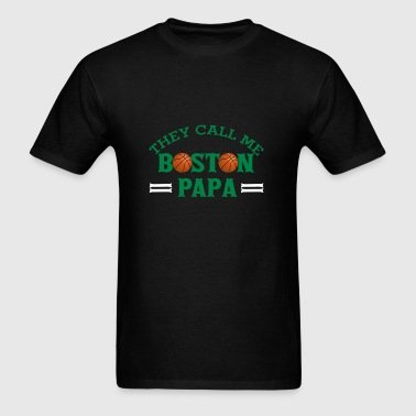 Boston basketball - They call me Boston Papa - Men's T-Shirt