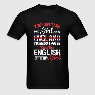English - You Can Take This Girl Out Of England - Men's T-Shirt