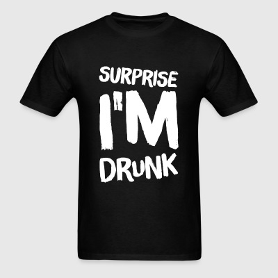 Drinker - Surprise I'm Drunk - Men's T-Shirt