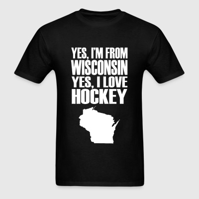 Wisconsin - Yes I'm From Wisconsin Yes I Love Ho - Men's T-Shirt