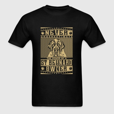 St. Bernard owner's power - Never underestimate - Men's T-Shirt