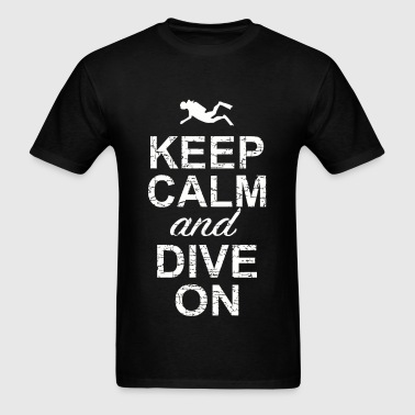 Dive - Keep Calm And Dive On - Men's T-Shirt