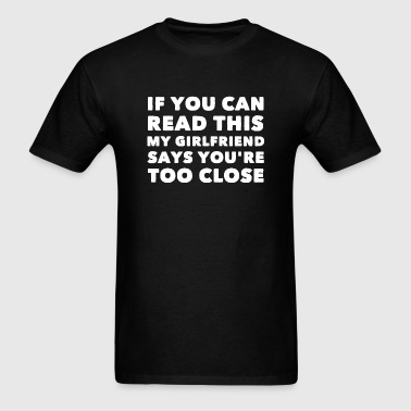Girlfriend - If You Can Read This My Girlfriend - Men's T-Shirt