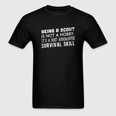 Scout - Being a scout is not a hobby - Men's T-Shirt
