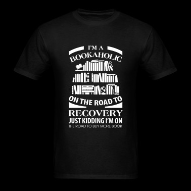 Bookaholic - I'm A Bookaholic On The Road To Rec - Men's T-Shirt