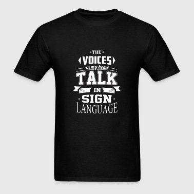 Sign language - The voices in my head talk in - Men's T-Shirt