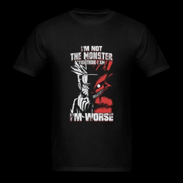 Naruto – I'm not the monster , I'm worse - Men's T-Shirt