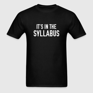 It's In The Syllabus - Men's T-Shirt
