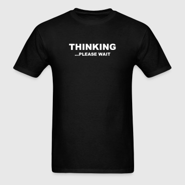 Thinking Please Wait - Men's T-Shirt