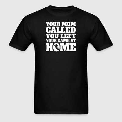 You Left Your Game At Home Funny Basketball - Men's T-Shirt