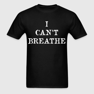I cant Breathe (With Eric Garners' words) - Men's T-Shirt