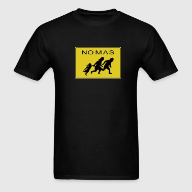 No Mas Immigration T-shirt - Men's T-Shirt