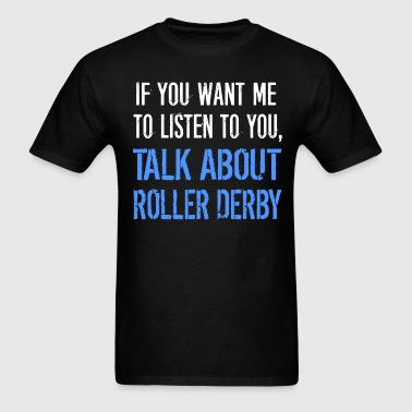 Funny Talk About Roller Derby - Men's T-Shirt