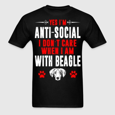 Antisocial I Dont Care When With Beagle Tshirt - Men's T-Shirt