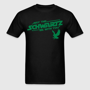 May the Schwartz Be With You - Men's T-Shirt