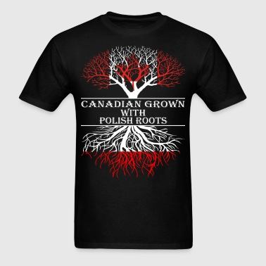 Canadian Grown With Polish Roots - Men's T-Shirt
