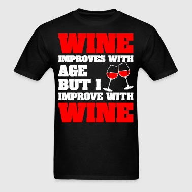 Wine Improves With Age But Improve With Wine - Men's T-Shirt