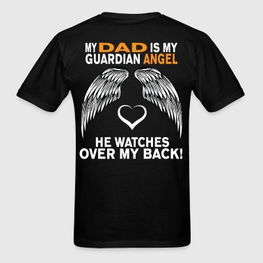 MY DAD IS MY GUARDIAN ANGEL - Men's T-Shirt