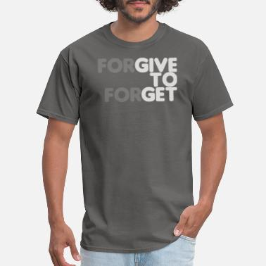 Forgiveness Forget Forgive to Forget - Men's T-Shirt