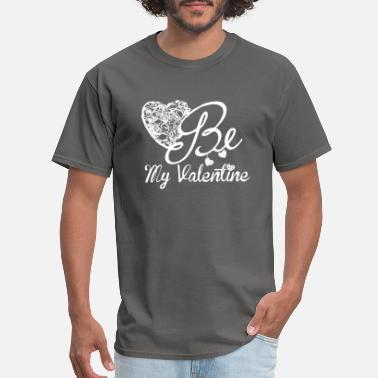 Valentine's Day Be My Valentine For Valentine's Day - Men's T-Shirt