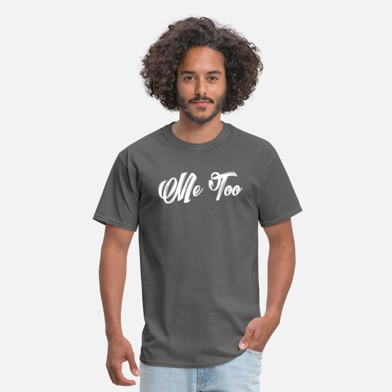 1a68b202017 Me Too Campaign T-Shirts - Me too Movement - Men s T-Shirt charcoal