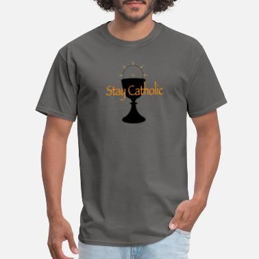 Catholic Church Stay Catholic - Men's T-Shirt