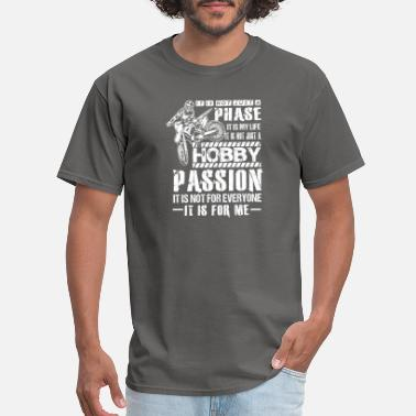 Speedway It is not a Phase Hobby Passion its for Me - Men's T-Shirt