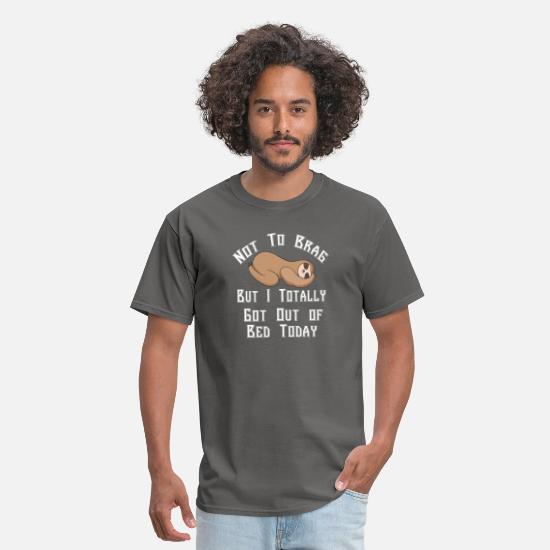 Farniente Et Sieste T-Shirts - Not To Brag But I Totally Got Out of Bed Today Sl - Men's T-Shirt charcoal