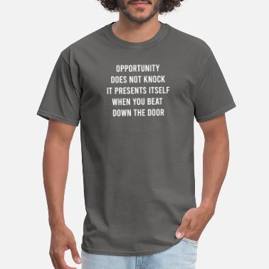 Mountains Opportunity Does Not Knock It Presents - Men's T-Shirt