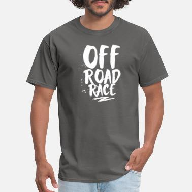 Offroad Vehicles Offroad T Shirt Racer Offroad Racing Race Off Road - Men's T-Shirt
