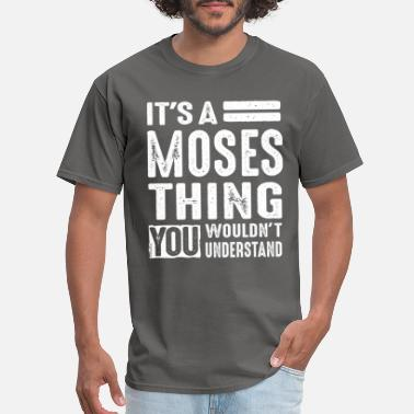 Moses It's a Moses Thing - Men's T-Shirt