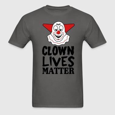 Clown lives matter - Men's T-Shirt