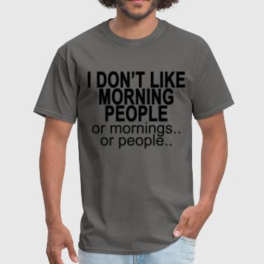i_dont_like_morning_people_ - Men's T-Shirt