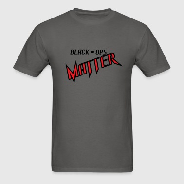 BLACK OPS MATTER - Men's T-Shirt