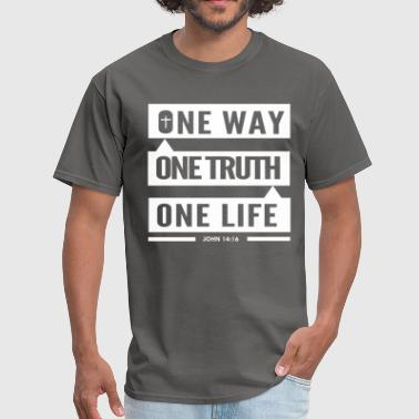 One Way One Truth One Life Faith Based Christian - Men's T-Shirt