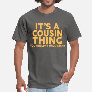 672094c3 Cousin Quotes IT'S A COUSIN THING... - Men'. Men's T-Shirt