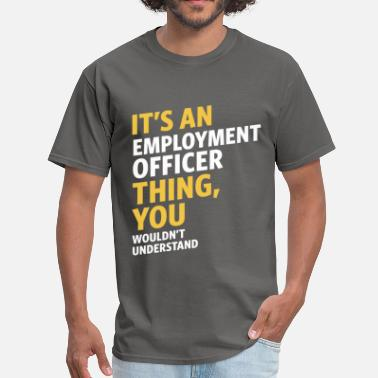 Employment Office Employment Officer - Men's T-Shirt