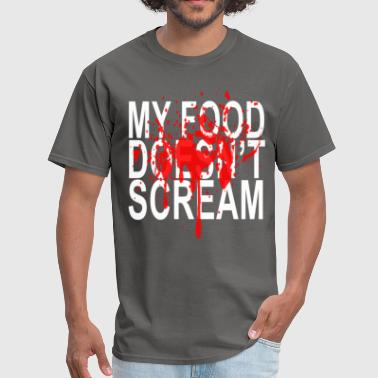 Doesnt my_food_doesnt_scream_shirt_ - Men's T-Shirt