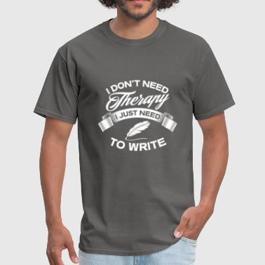 Funny I Don't Need Therapy Writing - Men's T-Shirt