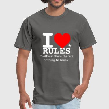 Break The Rules i love rules white - Men's T-Shirt