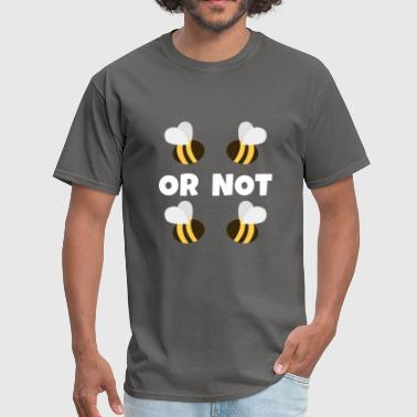 Two Bees Or Not Two Bees - Men's T-Shirt