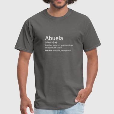 Grandmother Spanish Abuela Definition Funny Gift For Spanish Grandmoth - Men's T-Shirt
