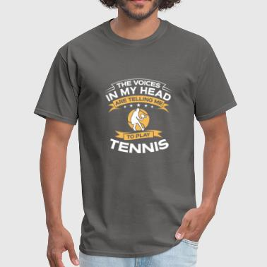 Funny Gift - The Voices In My Head Tennis - Men's T-Shirt