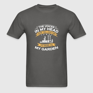 Funny Gift - The Voices In My Head Gardening - Men's T-Shirt